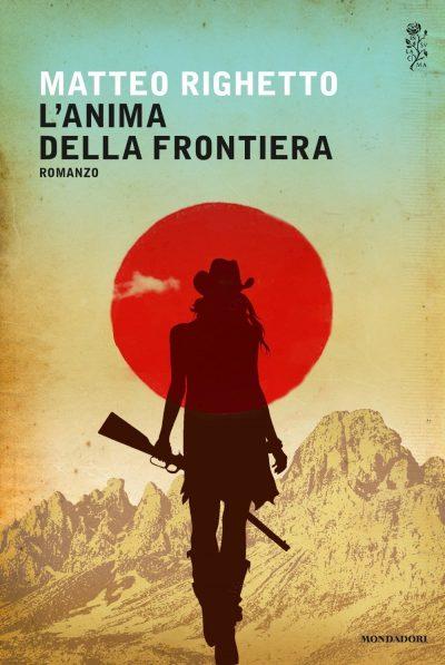 «L'anima della frontiera» è pubblicato da Mondadori